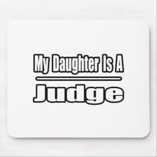 My Daughter Is A Judge Mouse Pad