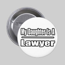 My Daughter Is A Lawyer Button