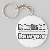 My Daughter Is A Lawyer Keychains
