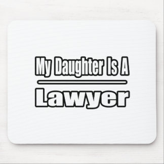 My Daughter Is A Lawyer Mouse Pad