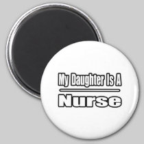 My Daughter Is A Nurse 2 Inch Round Magnet