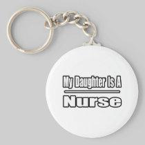 My Daughter Is A Nurse Basic Round Button Keychain