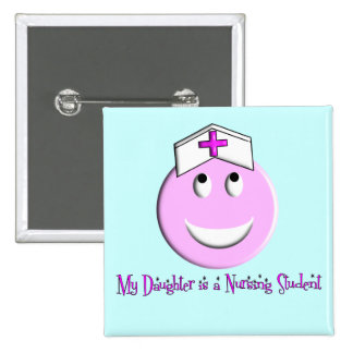 """My Daughter is a Nursing Student"" Big Pink Smiley 2 Inch Square Button"