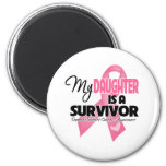 My Daughter is a Survivor - Breast Cancer Fridge Magnets