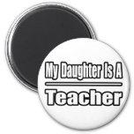 My Daughter is a Teacher Refrigerator Magnet