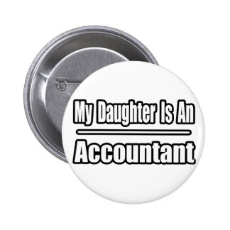 My Daughter Is An Accountant 2 Inch Round Button