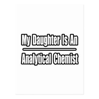 My Daughter Is An Analytical Chemist Postcard
