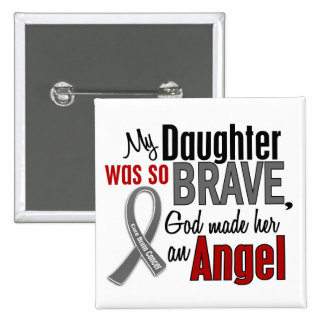 My Daughter Is An Angel 1 Brain Cancer Pinback Buttons