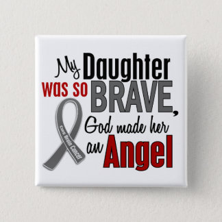 My Daughter Is An Angel 1 Brain Cancer Pinback Button