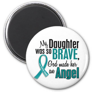 My Daughter Is An Angel 1 Ovarian Cancer Magnet