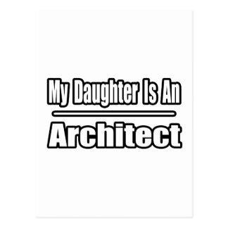 My Daughter Is An Architect Postcard