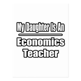 My Daughter Is An Economics Teacher Postcard