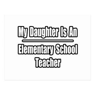 My Daughter Is An Elementary School Teacher Postcards