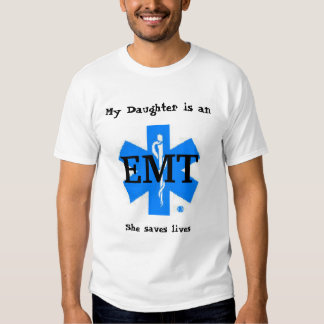 My Daughter is an EMT T Shirts