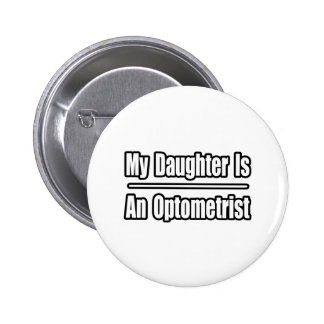 My Daughter Is An Optometrist Button