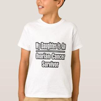 My Daughter Is An Ovarian Cancer Survivor T-Shirt