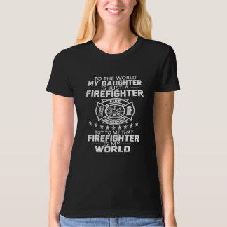 MY DAUGHTER IS FIREFIGHTER T-Shirt