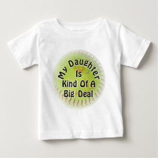 My Daughter Is Kind Of A Big Deal Baby T-Shirt