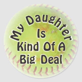 My Daughter Is Kind Of A Big Deal Classic Round Sticker
