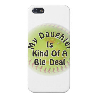My Daughter Is Kind Of A Big Deal Covers For iPhone 5