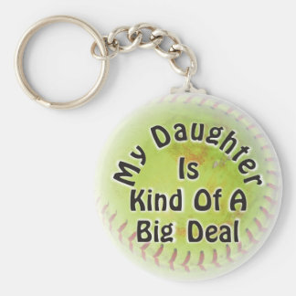 My Daughter Is Kind Of A Big Deal Keychain