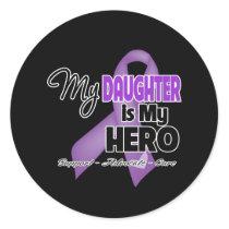 My Daughter is My Hero - Purple Ribbon Classic Round Sticker