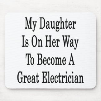 My Daughter Is On Her Way To Become A Great Electr Mousepads