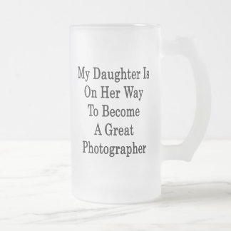 My Daughter Is On Her Way To Become A Great Photog Mugs
