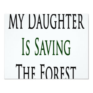 My Daughter Is Saving The Forest 4.25x5.5 Paper Invitation Card