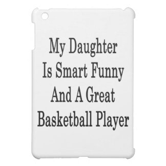My Daughter Is Smart Funny And A Great Basketball iPad Mini Case
