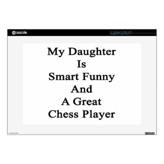 My Daughter Is Smart Funny And A Great Chess Playe Laptop Skins