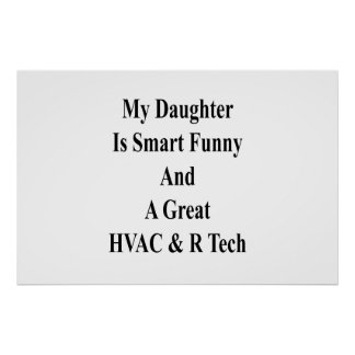 My Daughter Is Smart Funny And A Great HVAC R Tech Poster