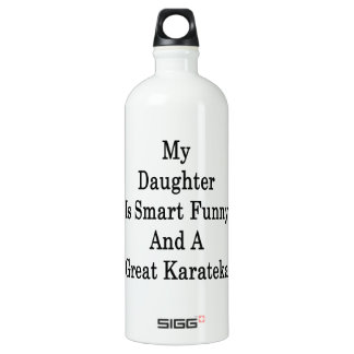 My Daughter Is Smart Funny And A Great Karateka SIGG Traveler 1.0L Water Bottle