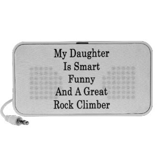 My Daughter Is Smart Funny And A Great Rock Climbe Mp3 Speaker