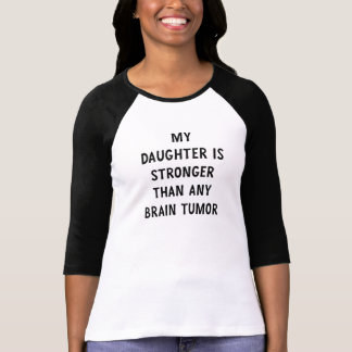 My Daughter is Stronger Than Any Brain Tumor T-Shirt