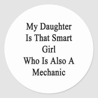 My Daughter Is That Smart Girl Who Is Also A Mecha Classic Round Sticker