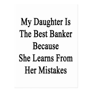 My Daughter Is The Best Banker Because She Learns Postcard