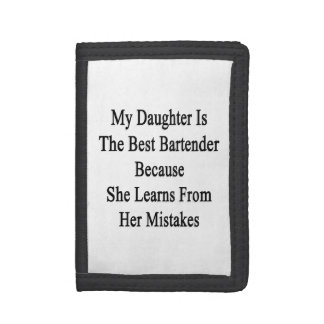 My Daughter Is The Best Bartender Because She Lear Trifold Wallet