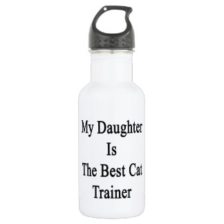 My Daughter Is The Best Cat Trainer 18oz Water Bottle