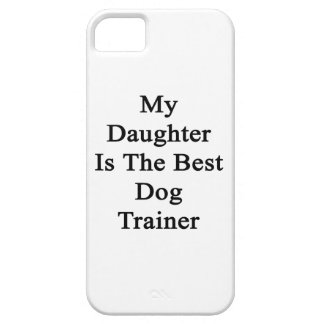My Daughter Is The Best Dog Trainer iPhone 5 Covers