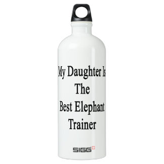 My Daughter Is The Best Elephant Trainer SIGG Traveler 1.0L Water Bottle