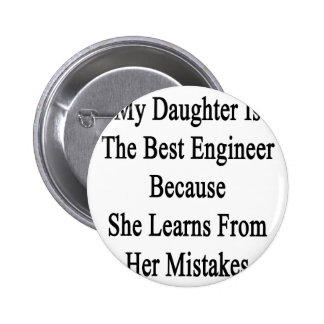 My Daughter Is The Best Engineer Because She Learn Button