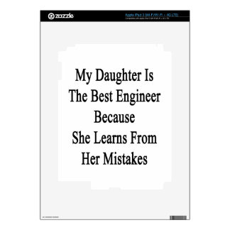 My Daughter Is The Best Engineer Because She Learn iPad 3 Skins