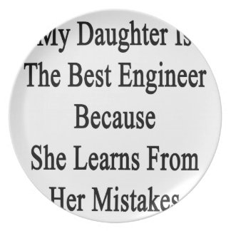 My Daughter Is The Best Engineer Because She Learn Melamine Plate