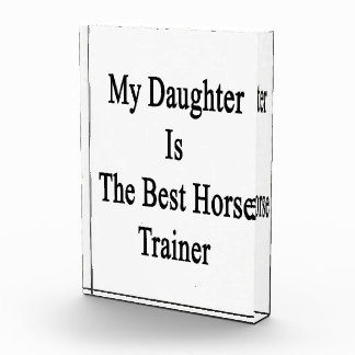 My Daughter Is The Best Horse Trainer Award
