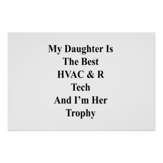 My Daughter Is The Best HVAC R Tech And I'm Her Tr Poster