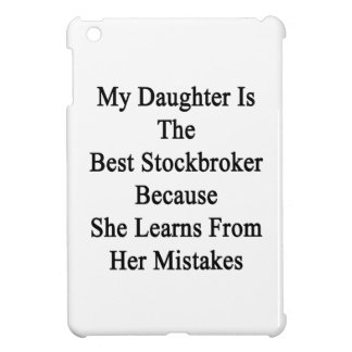 My Daughter Is The Best Stockbroker Because She Le Cover For The iPad Mini