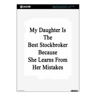 My Daughter Is The Best Stockbroker Because She Le iPad 3 Skins