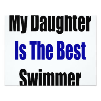 My Daughter Is The Best Swimmer 4.25x5.5 Paper Invitation Card