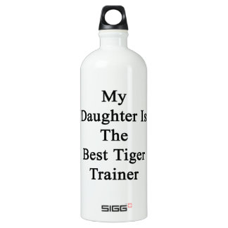 My Daughter Is The Best Tiger Trainer SIGG Traveler 1.0L Water Bottle
